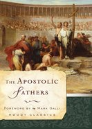 The Apostolic Fathers (Moody Classic Series) eBook