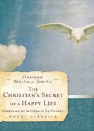 The Christian's Secret of a Happy Life (Moody Classic Series) eBook