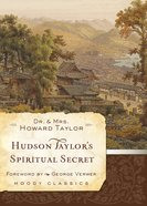 Hudson Taylor's Spiritual Secret (Moody Classic Series) eBook