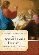 The Incomparable Christ (Moody Classic Series) eBook