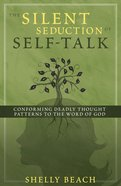 The Silent Seduction of Self-Talk eBook