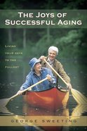 The Joys of Successful Aging eBook