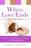 When Love Ends and the Ice Cream Carton is Empty eBook