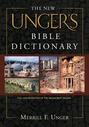 New Unger's Bible Dictionary the eBook