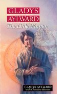 Gladys Aylward: The Little Woman eBook