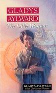 Gladys Aylward: The Little Woman eBook