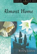 Almost Home (#03 in Daughters Of The Faith Series) eBook