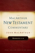 Romans 1-8 (Macarthur New Testament Commentary Series) eBook