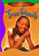 True Friends (#01 in Carmen Browne Series) eBook