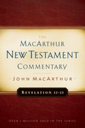Revelation 12-22 (Macarthur New Testament Commentary Series)