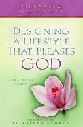 Designing a Lifestyle That Pleases God eBook