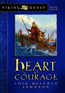 Heart of Courage (#04 in Viking Quest Series) eBook