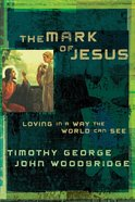 The Mark of Jesus (Formerly In Search Of Evangelical Unity) eBook