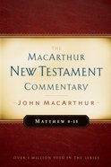 Matthew 08-15 (Macarthur New Testament Commentary Series)