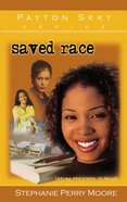 Saved Race (#03 in Payton Skky Series) eBook