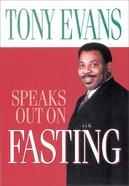 Fasting (Tony Evans Speaks Out Series) eBook