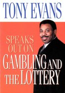 Gambling and the Lottery (Tony Evans Speaks Out Series)