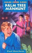 Palm Tree Manhunt (#08 in Sugar Creek Gang Series) eBook