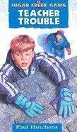 Teacher Trouble (#11 in Sugar Creek Gang Series) eBook
