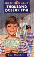 Thousand Dollar Fish (#15 in Sugar Creek Gang Series) eBook