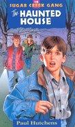 Haunted House (#16 in Sugar Creek Gang Series) eBook
