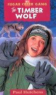 Timber Wolf (#21 in Sugar Creek Gang Series) eBook