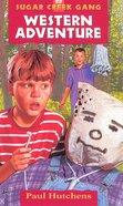 Western Adventure (#22 in Sugar Creek Gang Series) eBook