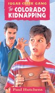 Colorado Kidnapping (#24 in Sugar Creek Gang Series) eBook