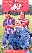 Blue Cow (#30 in Sugar Creek Gang Series) eBook