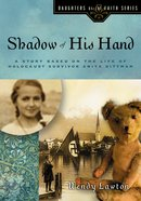 Shadow of His Hand (#06 in Daughters Of The Faith Series) eBook