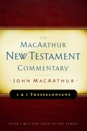 1&2 Thessalonians (Macarthur New Testament Commentary Series) eBook
