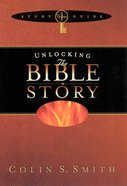 Unlocking the Bible Story Study Guide (Volume 1) (Unlocking The Bible Story Series) eBook