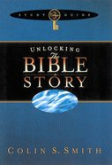 Unlocking the Bible Story Study Guide (Volume 3) (Unlocking The Bible Story Series) eBook