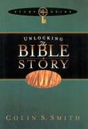 Unlocking the Bible Story Study Guide (Volume 4) (Unlocking The Bible Story Series) eBook