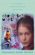 Absolutely Worthy (#04 in Laurel Shadrach Series) eBook