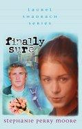 Finally Sure (#05 in Laurel Shadrach Series) eBook