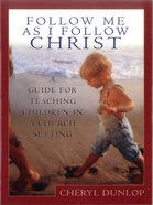 Follow Me as I Follow Christ eBook