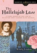 The Hallelujah Lass (#05 in Daughters Of The Faith Series) eBook