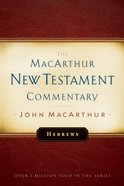 Hebrews (Macarthur New Testament Commentary Series) eBook