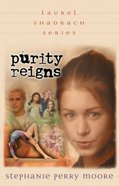 Purity Reigns (#01 in Laurel Shadrach Series) eBook