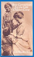 Amy Carmichael: Let the Little Children Come eBook