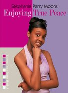Enjoying True Peace (#05 in Yasmin Peace Series) eBook