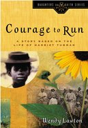 Courage to Run (#01 in Daughters Of The Faith Series) eBook