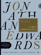 Jonathan Edwards on True Christianity (Essential Edwards Collection) eBook
