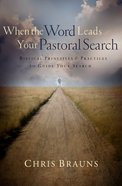 When the Word Leads Your Pastoral Search eBook