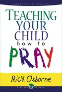 Heritage Builders: Teaching Your Child How to Pray eBook