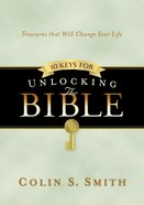 10 Keys For Unlocking the Bible (Unlocking The Bible Story Series) eBook
