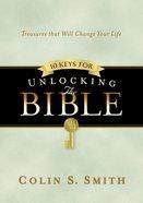 10 Keys For Unlocking the Bible (Unlocking The Bible Story Series)