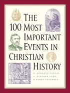 100 Most Important Events in Christian History eBook