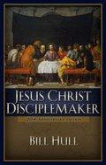 Jesus Christ, Disciplemaker (2004) eBook